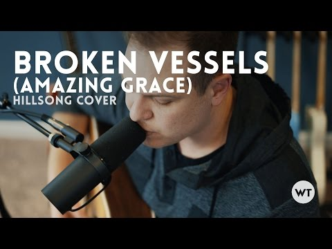 Broken Vessels (Amazing Grace) - Hillsong / Worship Tutorials Studios - acoustic with chords