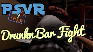 PSVR - Drunkn Bar Fight: My first gameplay