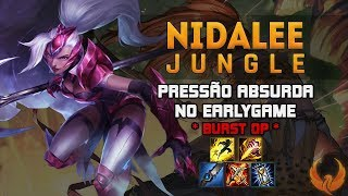 PRESSÃO ABSURDA NO EARLYGAME! *COLHEITA SOMBRIA E BURST OP* - NIDALEE JUNGLE GAMEPLAY [PT-BR]