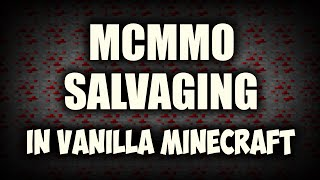 MCMMO Salvage in Vanilla Minecraft!