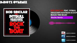 Bob Sinclar Feat. Pitbull, Dragonfly & Fatman Scoop - Rock the Boat (DJBoyZ Overix Electro Remix)