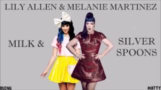 Lily Allen & Melanie Martinez - Milk & Silver Spoons (Mashup)