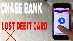 ✅  Chase Bank Lost Debit Card ?