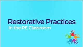 Restorative Practices in the PE Classroom