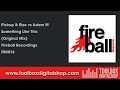 Adam M vs Pickup & Rise - Something Like This (Original Mix) (Fireball Recordings)