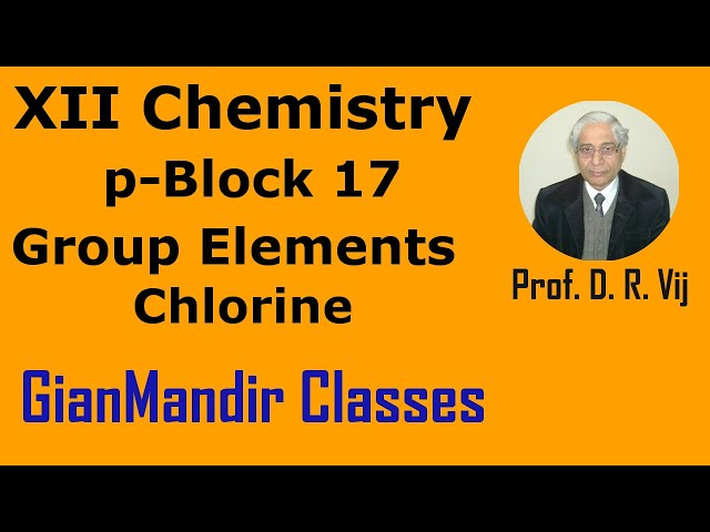 XII Chemistry | p-Block 17 Group Elements | Chlorine by Ruchi Ma'am