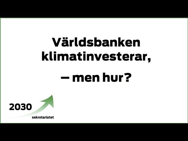 Världsbanken klimatinvesterar - men hur?