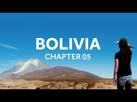 Backpacking South America: Bolivia (Chapter 05)