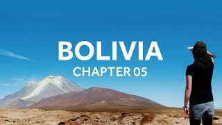 Backpacking South America | Bolivia (Chapter 05)