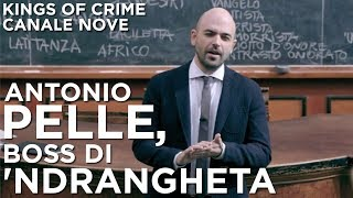 Antonio Pelle, boss di 'ndrangheta - Kings of Crime  CANALE NOVE