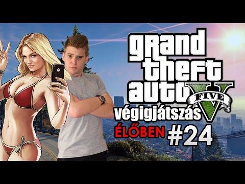 [ÉL�BEN] Grand Theft Auto V - Végigjátszás || 24. rész