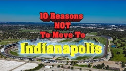 Top 10 reasons NOT to move to Indianapolis, Indiana.