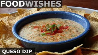 Queso Dip - Mexican-Style Warm Cheese Dip - Food Wishes