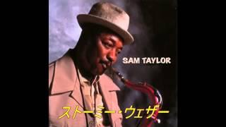 サムテイラー(SAM TAYLOR)/ストーミー・ウェザーSTORMY WEATHER