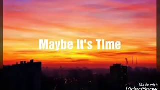 Bradley Cooper - Maybe it's time ( Lyrics )