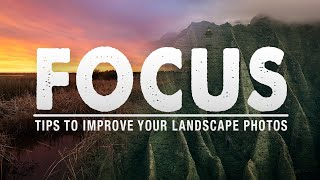 5 Simple STEPS For PERFECTLY FOCUSED Landscape PHOTOS