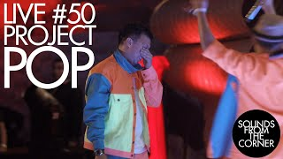Download lagu Sounds From The Corner : Live #50 Project Pop