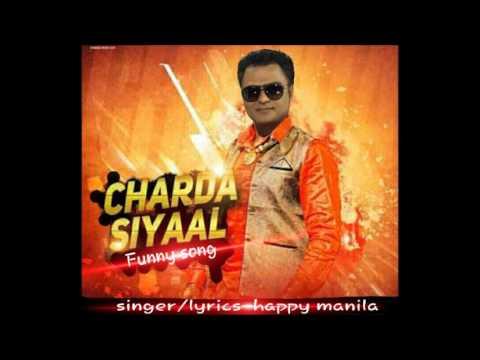 Charda Siyaal Funny Song Happy Manila  ...