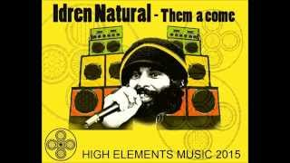 them a come & dub  Idren Natural & High Elements 2015