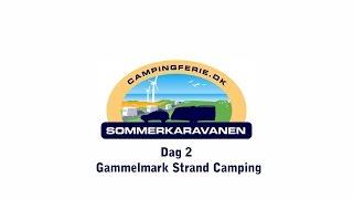 Sommerkaravanen 2015 Dag 2 - (Gammelmark strand camping)