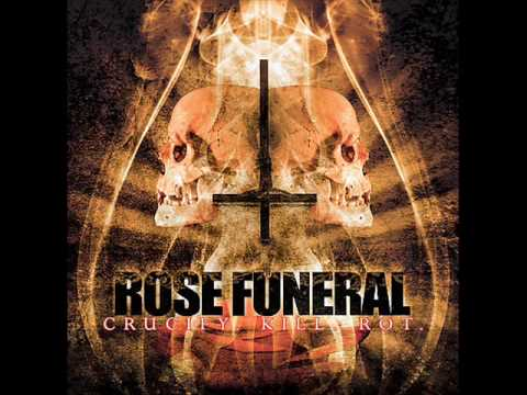 Rose Funeral - Buried Amongst Flames