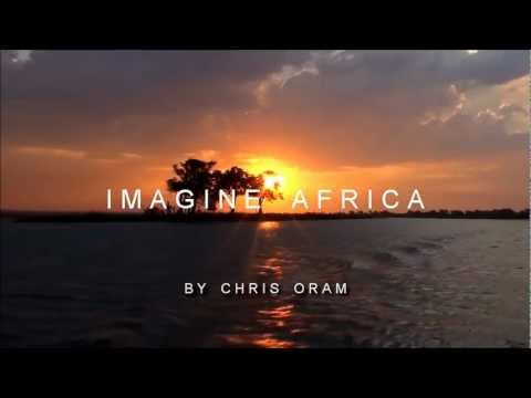 Imagine Africa by Chris Oram - Documentary Introduction