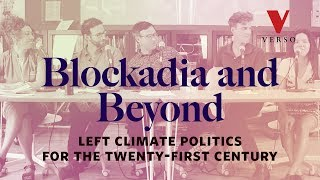 Blockadia and Beyond: Left Climate Politics for the 21st Century