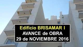 Edificio BRISAMAR I - Avance de Obra 29 de Noviembre 2016