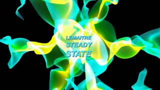 Lemaitre - Steady State