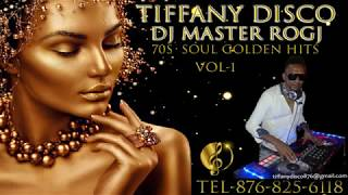 TIFFANY DISCO 70 SOUL GOlDEN HITS MIX DJ MASTER ROGJ TEL-876-825-6118