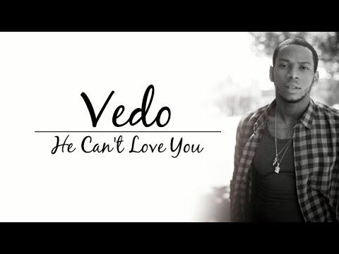 Vedo - He Can't Love You (lyrics) (Jagged Edge Remake)
