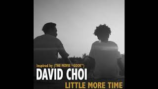 David Choi - Little More Time (Original Song from the movie #GOOK on iTunes & Spotify)