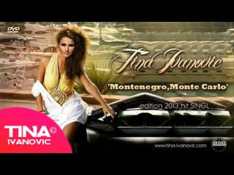 Tina Ivanovic - Montenegro, Monte Carlo - (Audio 2013)