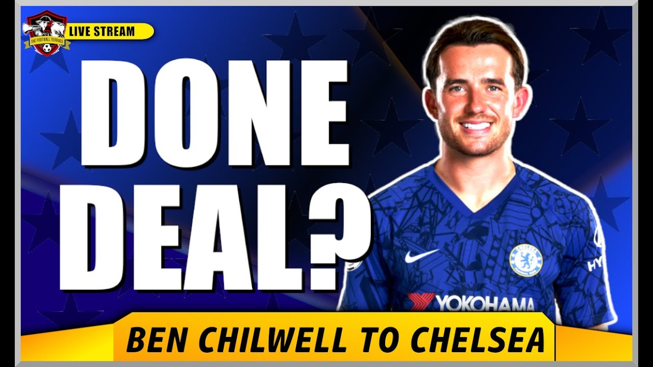 Done Deal Ben Chilwell To Sign For Chelsea Chelsea Transfer News Youtube