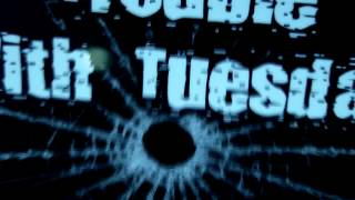 Trouble With Tuesday -