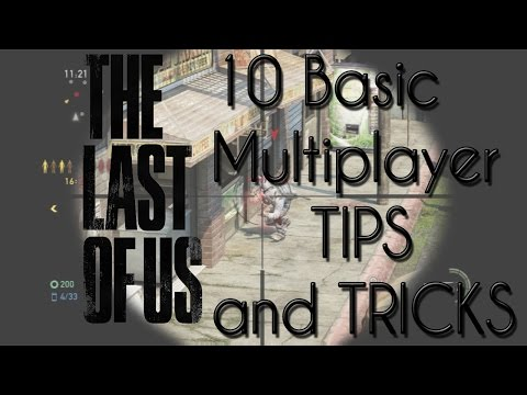 The Last Of Us Remastered PS4 | 10 Basic Multiplayer Tips And Tricks