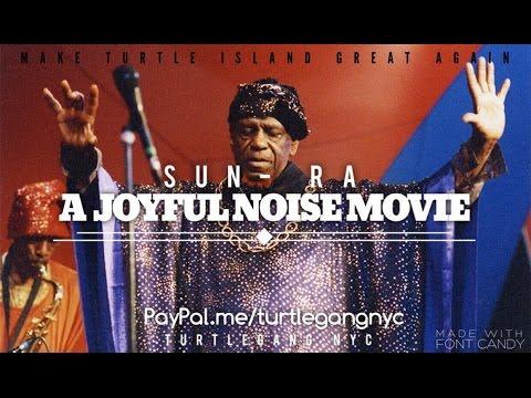 Sun Ra   A Joyful Noise Movie
