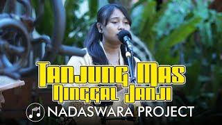 Download lagu Tanjung Mas Ninggal Janji Didi Kempot Cover Tasya ft Deddy Nadaswara Project MP3