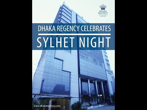 Dhaka Regency celebrates SYLHET NIGHT