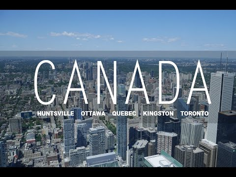 Canada Summer Holiday 2016 - Aftermovie HD [HUNTSVILLE/OTTAWA/QUEBEC/KINGSTON/TORONTO]
