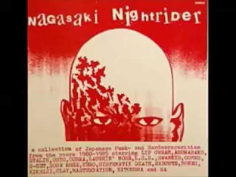 Various – Nagasaki Nightrider : A Collection Of Japanese Punk Rock Hardcore 80's Rarities Music 🇯🇵