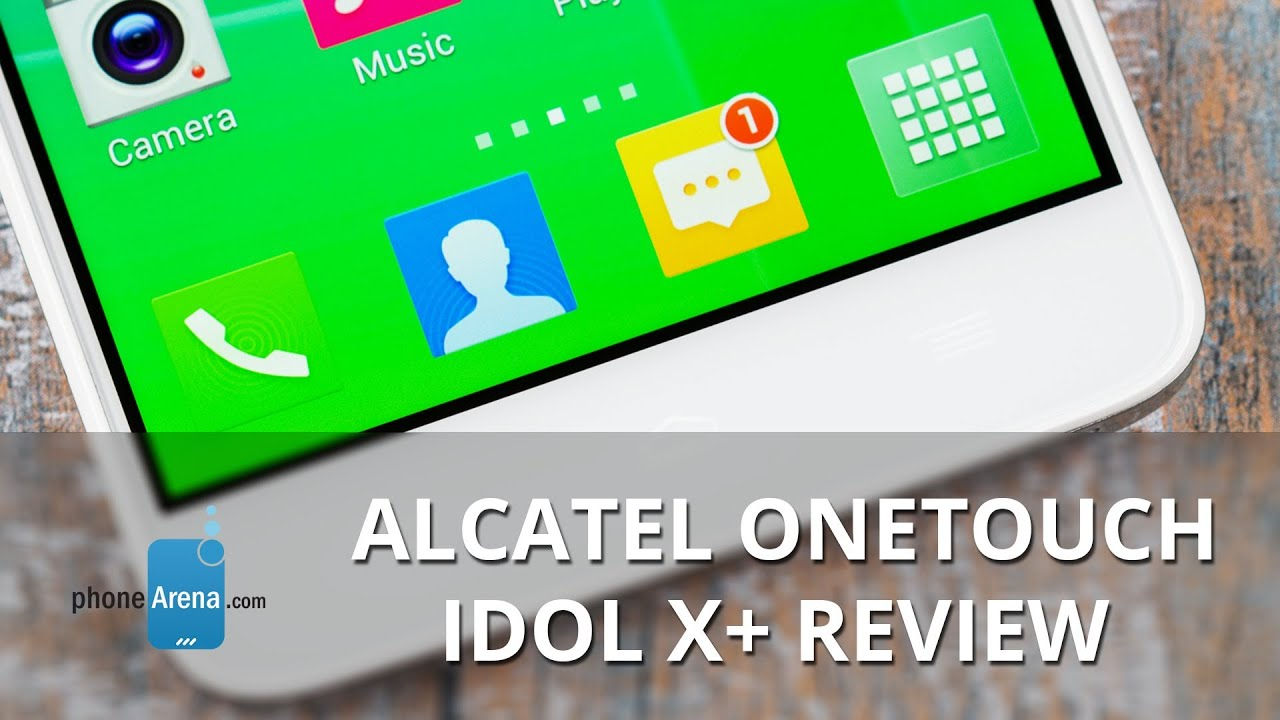 Alcatel OneTouch Idol X+ Review