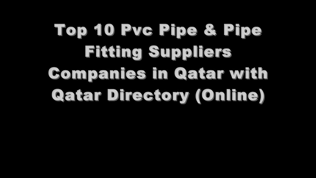 Top 10 Pvc Pipe & Pipe Fitting Supplies Companies in Doha, Qatar