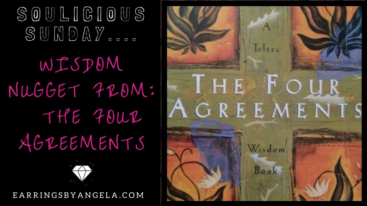Soulicious Sunday A Wisdom Nugget From The Four Agreements Youtube
