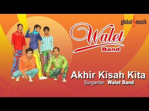 Walet Band - Akhir Kisah Kita (Official Lyric Video)