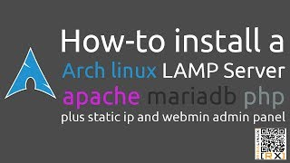 How-to install a Arch linux LAMP Server apache mariadb php plus static ip and webmin admin panel