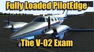 FSX FULLY LOADED PILOT EDGE - THE V-02 EXAM