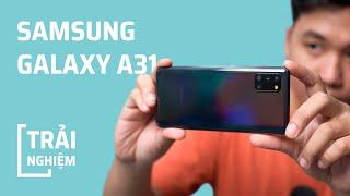 Trải nghiệm chi tiết Samsung Galaxy A31