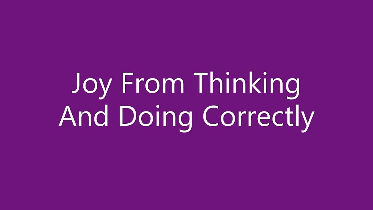09-06-20 SERMON Joy From Thinking And Doing Correctly
