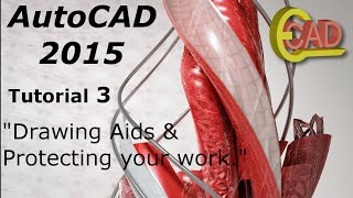 AutoCAD 2015 tutorial 3: Protect your work and Drawing Aids.